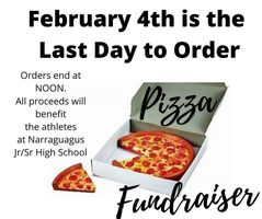 February 4th--Last Day to Order Pizza