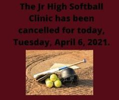 Today's  Jr High Softball Clinic Has Been Cancelled