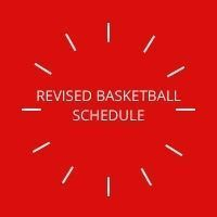 REVISED BASKETBALL SCHEDULE
